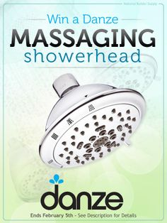 Enter for the chance to win one of nine Danze massaging showerheads! Giveaway February 5, good luck!