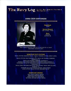 Anna Der-Vartanian was the first female Master Chief Petty officer in the U S Navy.  Read her story at www.navylog.org
