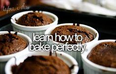 My Bucket List: Learn to bake perfectly… Someday. Via PerfectBucketList on Tumblr. ☐ #someday #bucket #list #bucketlist #bake #food