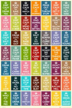 "LOVE these variations of Keep Calm and carry on!! my fave is ""freak out and throw stuff!"""