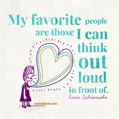 My favorite people are those I can think about loud in front of. #notsalmon