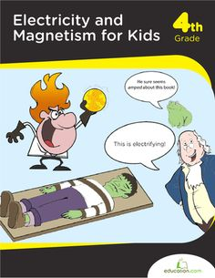 Workbooks: Electricity & Magnetism For Kids.  Would work well with the 4th grade electricity unit.  $4.99