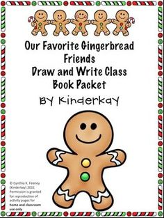"FREE LANGUAGE ARTS LESSON - ""Our Favorite Gingerbread Friends Draw and Write Class Book Packet"" - Go to The Best of Teacher Entrepreneurs for this and hundreds of free lessons.   PreKindergarten - 1st Grade   #FreeLesson    #LanguageArts   #Christmas   http://www.thebestofteacherentrepreneurs.net/2012/12/free-language-arts-lesson-our-favorite.html"