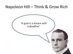 I like quotes that can be passed as a definition. Think and Grow Rich, which is one of the best selling business books of all time, makes great use of this. We throw the word 'goal' around a lot but what is a 'goal'? I like how Napoleon Hill defines this.