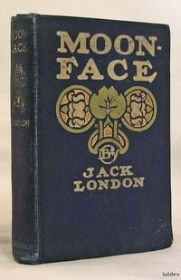 Moon Face, by Jack London..  MacMillan, 1906. Hardcover. First Edition / First Printing. In the original blue cloth pictorial binding. Top edge gold gilt. Published Sept. 1906.. Stated on the copyright page with no additional printings listed. (ref: BAL 11895). Book Condition: Very Good, shelf wear, bumped corner, light age toning and foxing spots mainly at the endpaper, previous owner's decorative bookplate at the front endpaper.  Listed by 1st Editions and Antiquarian Books, ABA, IOBA..