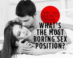 Ask the Guy Next Door: What's the Most BORING Sex Position http://www.womenshealthmag.com/sex-and-relationships/most-boring-sex-position