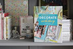 US Cover, Decorate Workshop by Holly Becker, Chronicle Books - Sneak Peek http://decor8blog.com/2012/09/19/decorate-workshop-sneak-peek/#