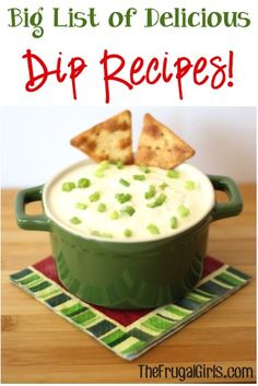 BIG List of Delicious Dip Recipes! ~ from TheFrugalGirls.com ~ Planning a party?? You'll LOVE these delicious dip and party-pleaser recipes! #dips #recipe #thefrugalgirls