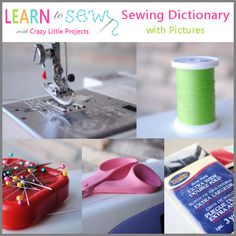 Sewing Dictionary with Pictures from Crazy Little Projects