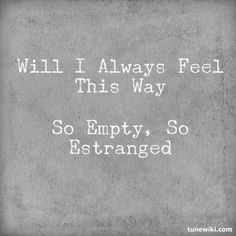 Estranged from Life (days like this).