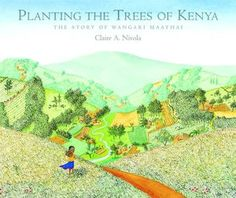 Use with Seeds of Change, Wangari's Trees of Peace, and Mama Miti.