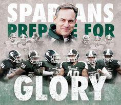 Prepare for Glory! Michigan State Spartans