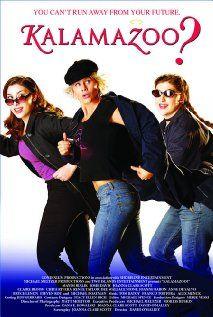 Kalamazoo? - Londinium Films (2006). The story of three girlfriends who go back to Kalamazoo, Michigan for their 10 year high school reunion.