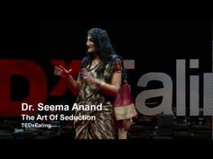▶ The Art of Seduction: Seema Anand by TEDxEaling - YouTube
