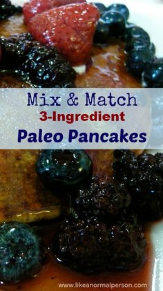 Mix & Match 3-Ingredient Paleo Pancakes - Fast, easy and delicious!