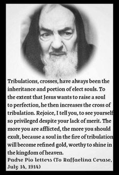 Tribulations are a sign of a privileged soul.