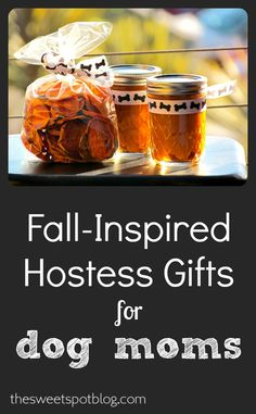 #Hostess #Gifts for Dog Moms by The Sweet Spot Blog http://thesweetspotblog.com/hostess-gifts-dog-moms/ #dogs #pumpkin #sweetpotato