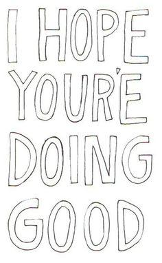 I hope you're doing good..