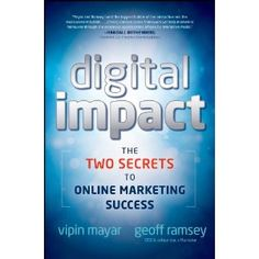 Digital Impact: The Two Secrets to Online Marketing Success (Kindle Edition)  http://www.amazon.com/dp/B0052O7AUW/?tag=pininterests-20