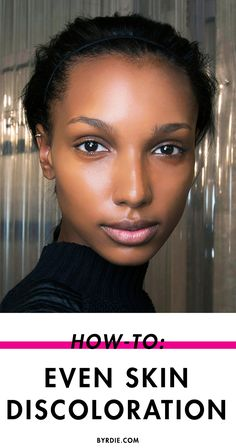 How to make dark spots and all kinds of discoloration disappear for an even skin tone. (via @byrdiebeauty)