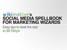 The Social Media Spellbook: Become A Social Media Marketing Wizard