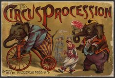 Google Image Result for http://1.bp.blogspot.com/_VChlnV7tA7o/TDgKzPQWhWI/AAAAAAAABlg/sbf_0CUUktA/s1600/CircusProcessionElephants1888.jpg elephants, vintage posters, vintage ephemera, vintag circus, vintage circus, circus poster, children books, circus art, circus process