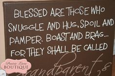 Blessed are those who snuggle and hug GRANDPARENTS quote on hand painted canvas. $21.50, via Etsy.