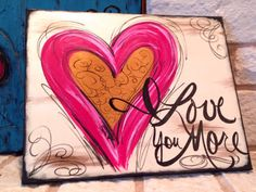 I Love You More hand-painted art by DesignsbyDarlaT