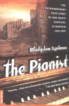 The Pianist: The Extraordinary True Story of One Man's Survival in Warsaw, 1939-1945 by Wladyslaw Szpilman. $9.52. Publication: September 2, 2000. Publisher: Picador; 1st edition (September 2, 2000). Save 37%!