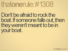 rock the boat. So true!