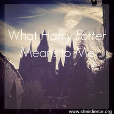She is Fierce: What Harry Potter Means to Me We all grew up with The Boy Who Lived, amd he likely means something different to each of us  #harrypotter #books
