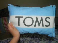 DIY : Toms Pillow! Just stuff the bag that the shoes come in and sew shut!