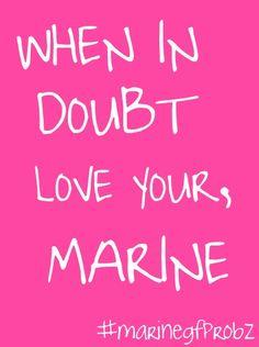 I love my marine :)