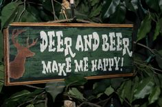 Funny Hunting  Sign  Deer and Beer Make Me Happy   by NaturesGlow, $14.00