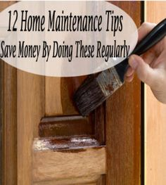12 Home Maintenance Tips, save money by doing these regularly