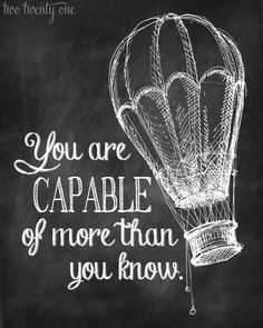 """You are capable of more than you know"" free printable!"