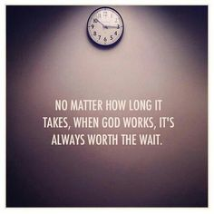 #God #work #wait #faith #quote