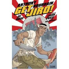 jiro, rose, anthoni bourdain, worth read, graphic novels