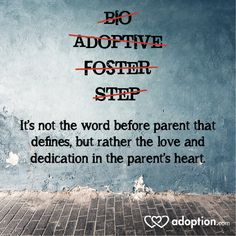 It's not the word before parent that defines, but rather the love and dedication in the parent's heart.