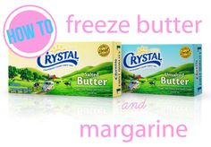 Butter and margarine safely freeze for 12 months.