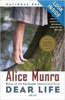 Dear Life  by 2013 Nobel Prize winner Alice Munro
