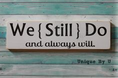 Handpainted Wedding Vow Renewal Family Sign We Still and always will photo prop
