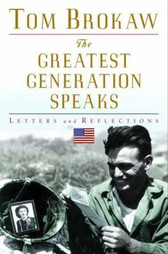"""""""If we are to heed the past to prepare for the future, we should listen to these quiet voices of a generation that speaks to us of duty and honor, sacrifice and accomplishment."""