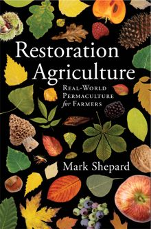 NEW: Restoration Agriculture -- Real-World Permaculture for Farmers
