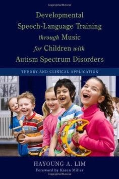 Developmental Speech-Language Training Through Music for Children With Autism Spectrum Disorders: Theory and Clinical Application by Hayoung A., Ph.D. Lim, http://www.amazon.com/dp/1849058490/ref=cm_sw_r_pi_dp_nfAaqb1W4GWA3