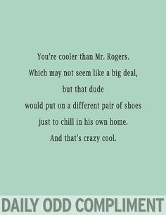 Daily Odd Compliment - Mr. Rogers was a very classy man