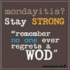 Mondayitis? I know this weather doesn't help but remember no one ever regrets a WOD. Stay strong! #wodnut #motivation #crossfit #crossfitgirls #inspiration