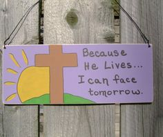 Because He LivesChristian/Inspirational Sign by ifrogcrafts