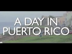 A DAY IN PUERTO RICO