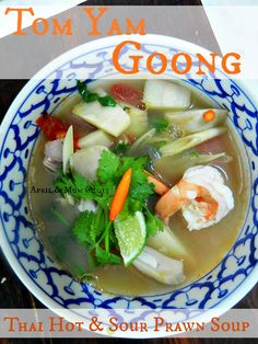 "Mom's Recipe: Hot and Sour Prawn Soup (Tom Yam Goong) -Thai ""national soup""! Try this traditional northern Thai version - no added oil (vs. the common greasy version) tasting fresher and healthier! #Thai_recipe #homemade_recipe"